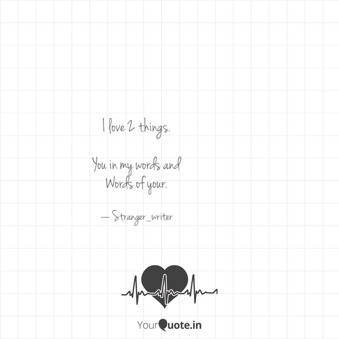 I love 2 things. You in ... | Quotes & Writings by stranger ...