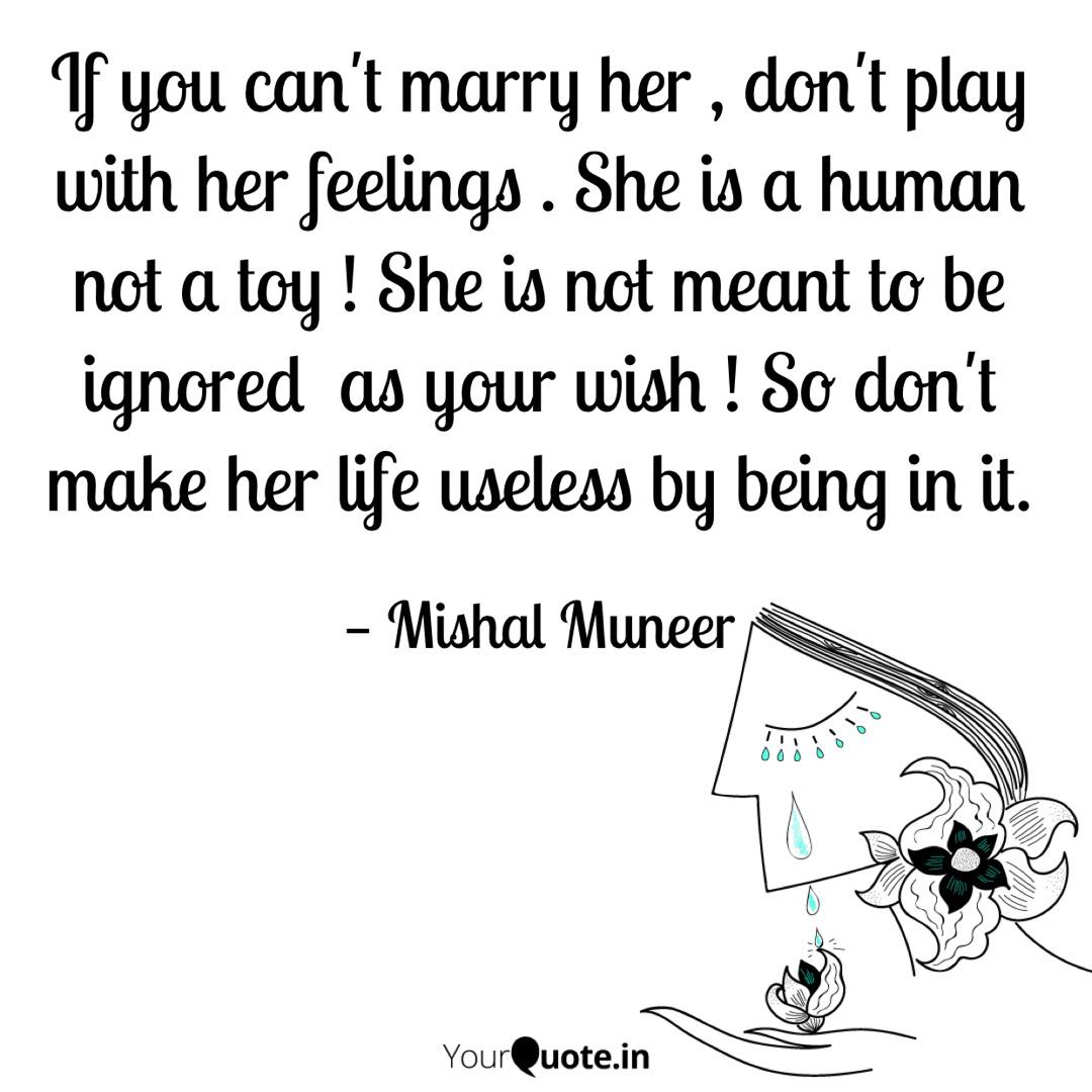 If You Can T Marry Her Quotes Writings By Mishal Muneer Yourquote