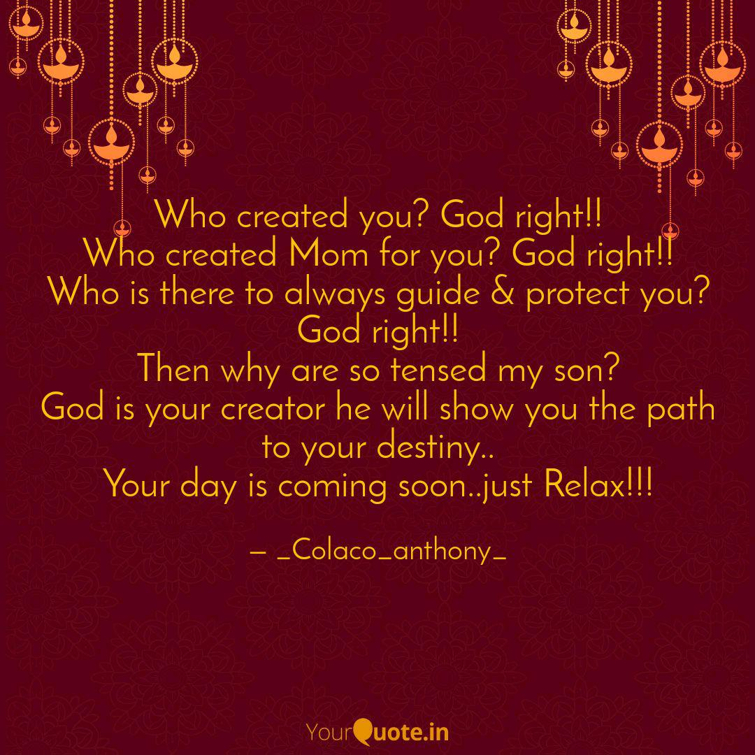 Who Created You God Righ Quotes Writings By Anthony Colaco Yourquote