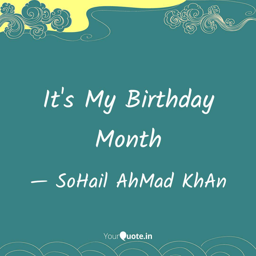 It\'s My Birthday Month | Quotes & Writings by SoHail AhMad ...