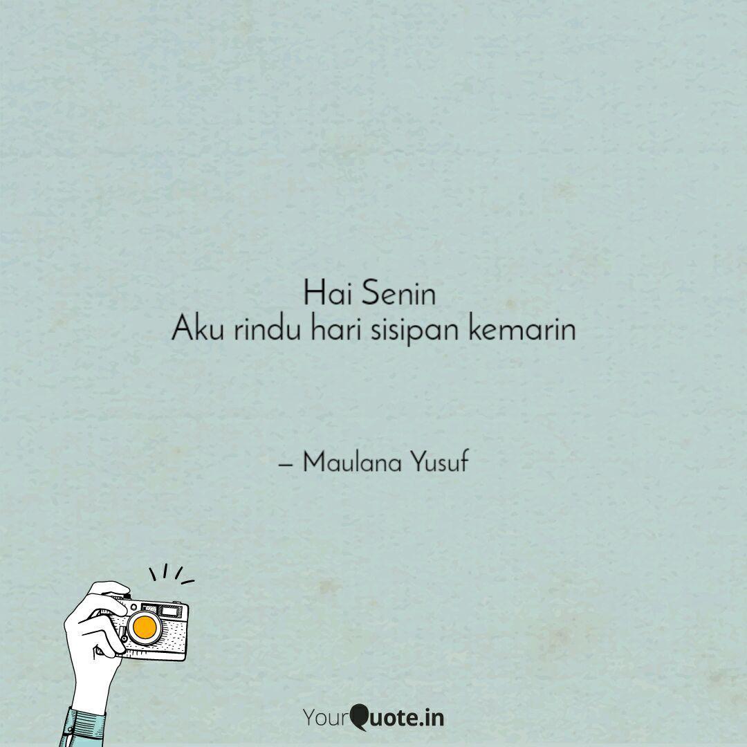 hai senin aku rindu hari quotes writings by maulana yusuf