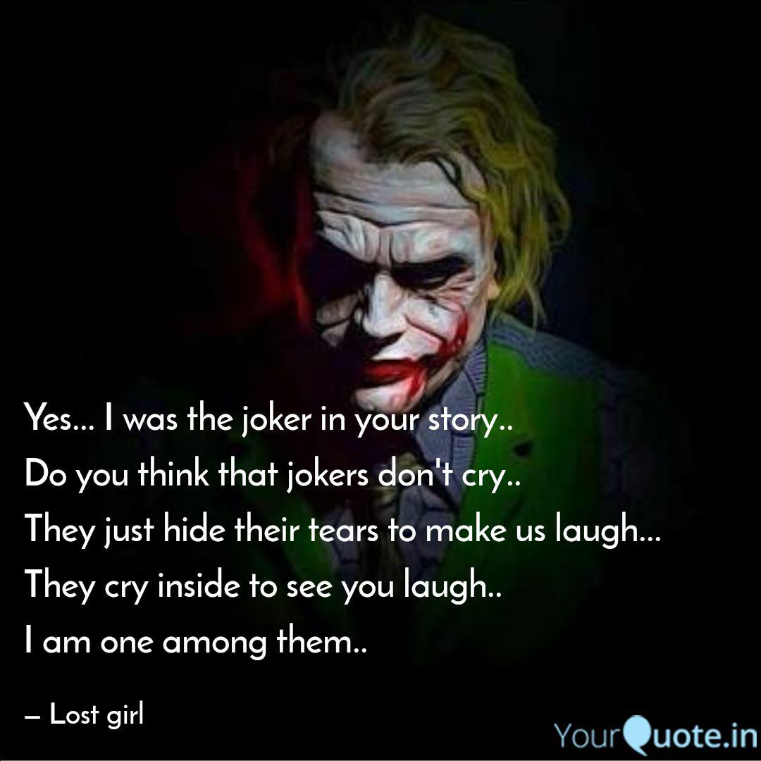 yes i was the joker in quotes writings by anit treesa