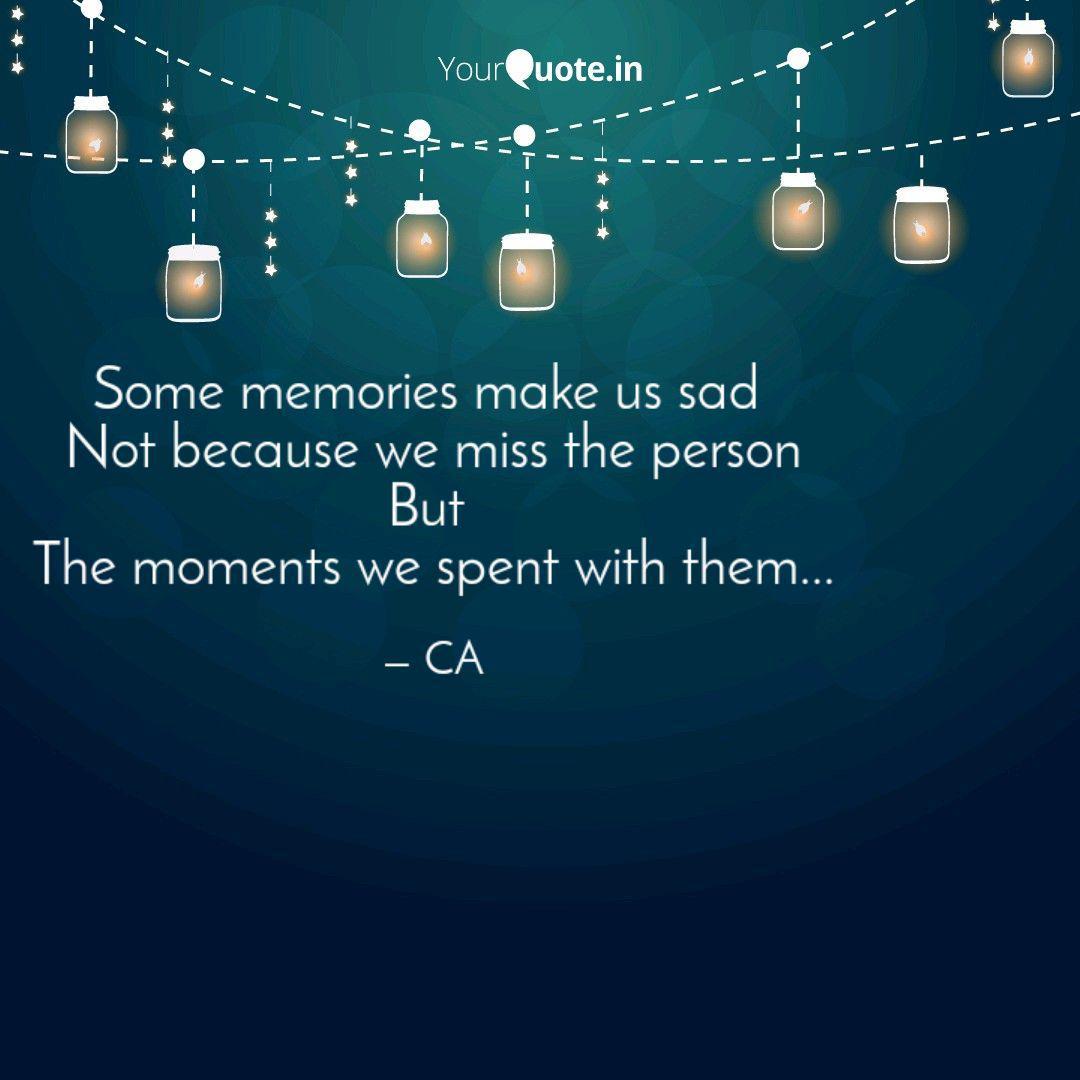 some memories make us sad quotes writings by chandana