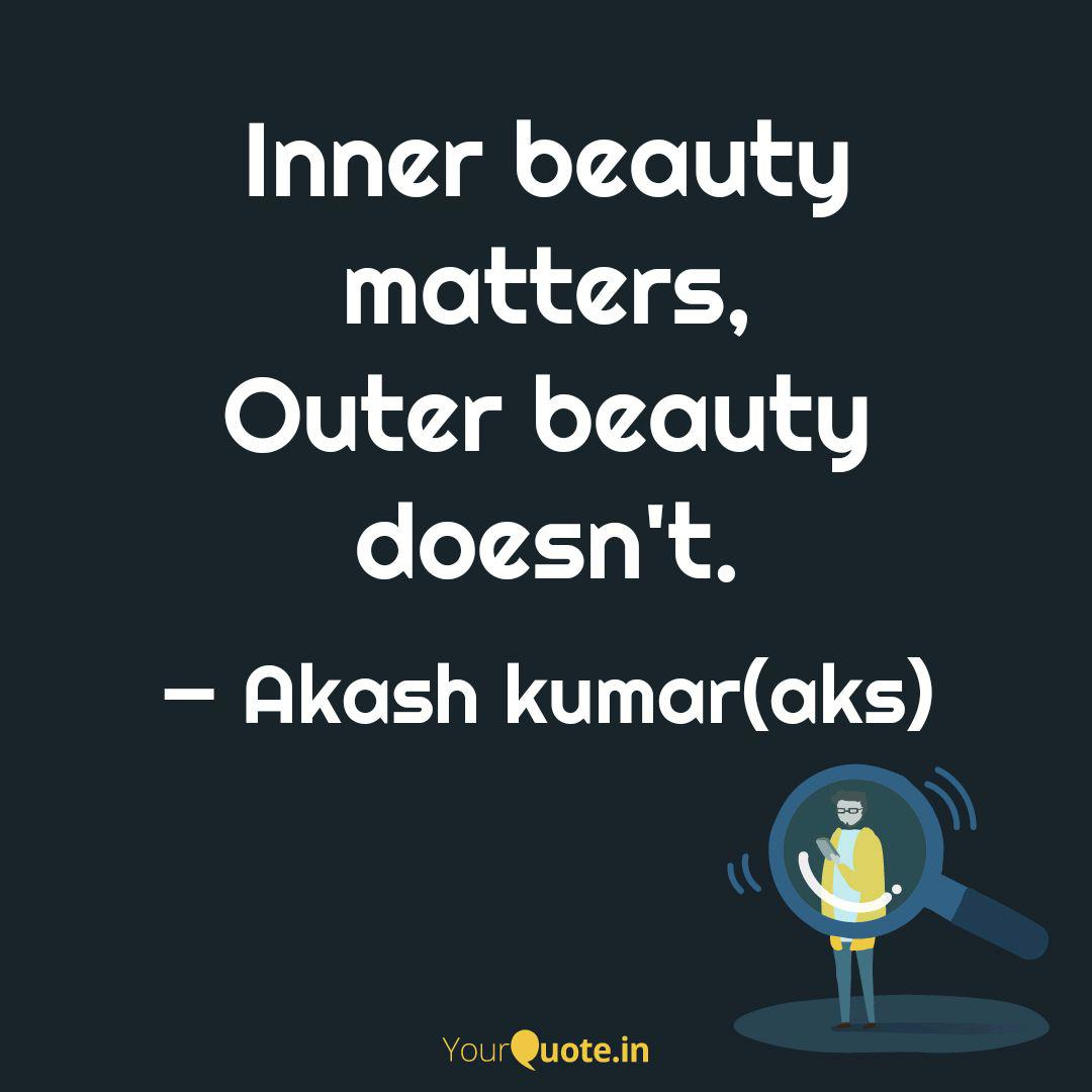 Inner Beauty Matters Out Quotes Writings By Akash Sah Yourquote