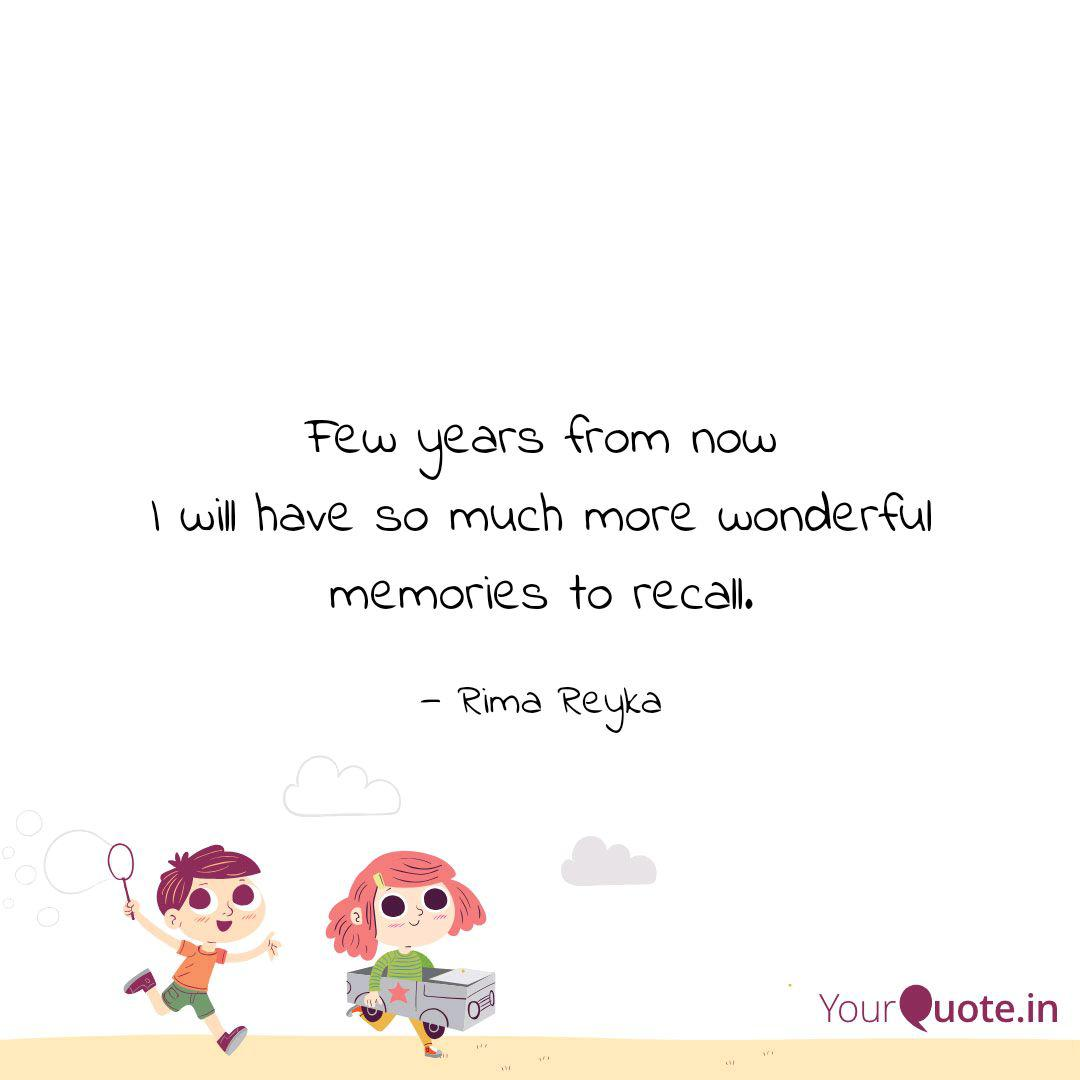 few years from now i will quotes writings by rima reyka