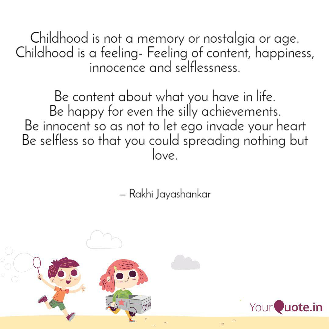 Childhood Is Not A Memory Quotes Writings By R J Yourquote
