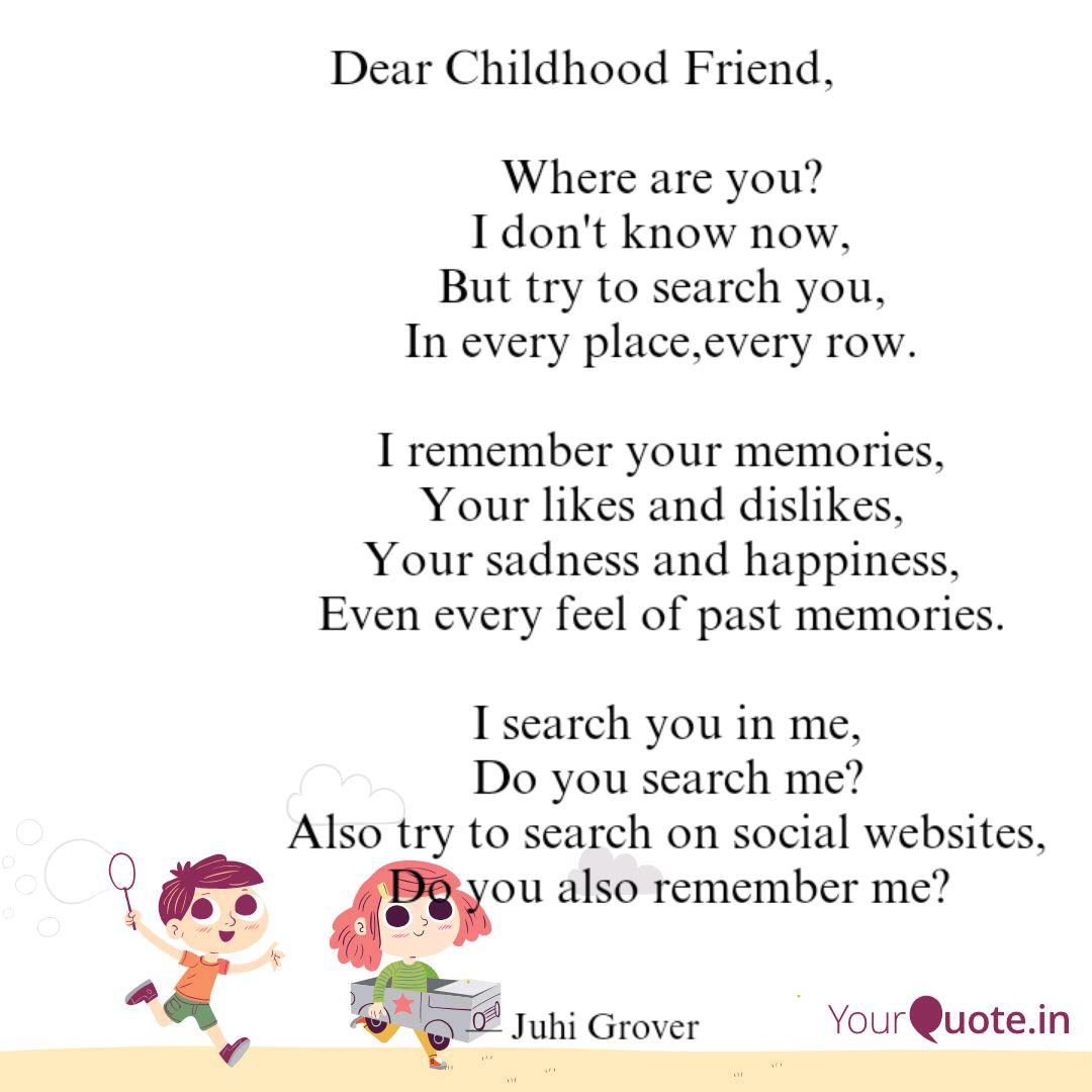 Dear Childhood Friend Quotes Writings By Juhi Grover Yourquote