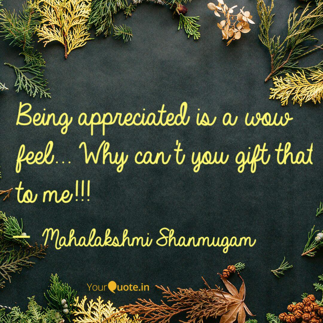 Being appreciated is a wo... | Quotes & Writings by Mahima ...