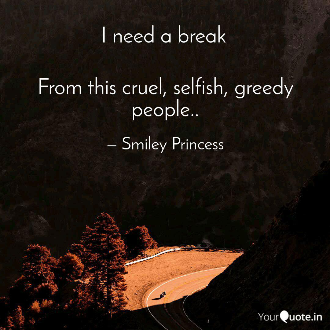 From this cruel, selfish,  Quotes & Writings by Smiley