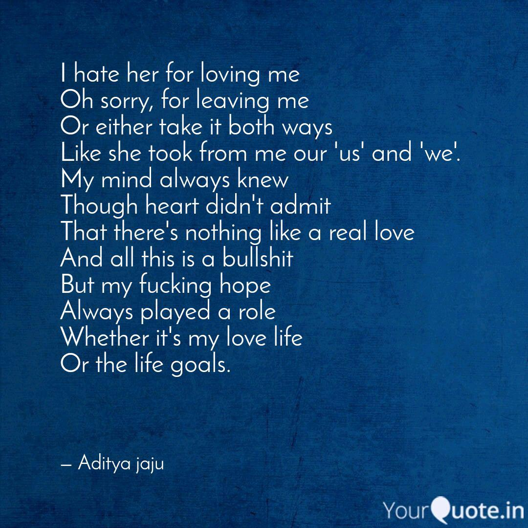 I hate her for loving me ... | Quotes & Writings by Aditya ...