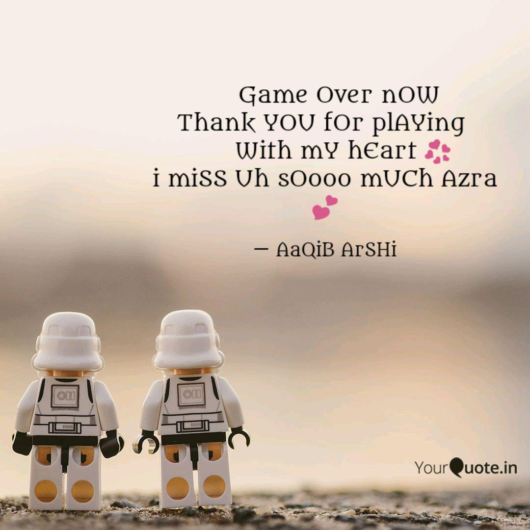 Game Over Now Thank Y Quotes Writings By Aaqib Bhatt