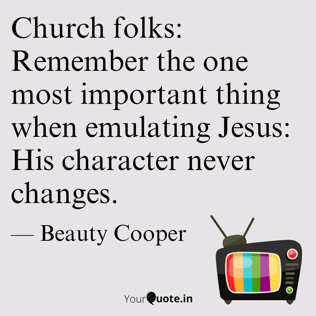 Church folks: Remember th...   Quotes & Writings by Beauty ...
