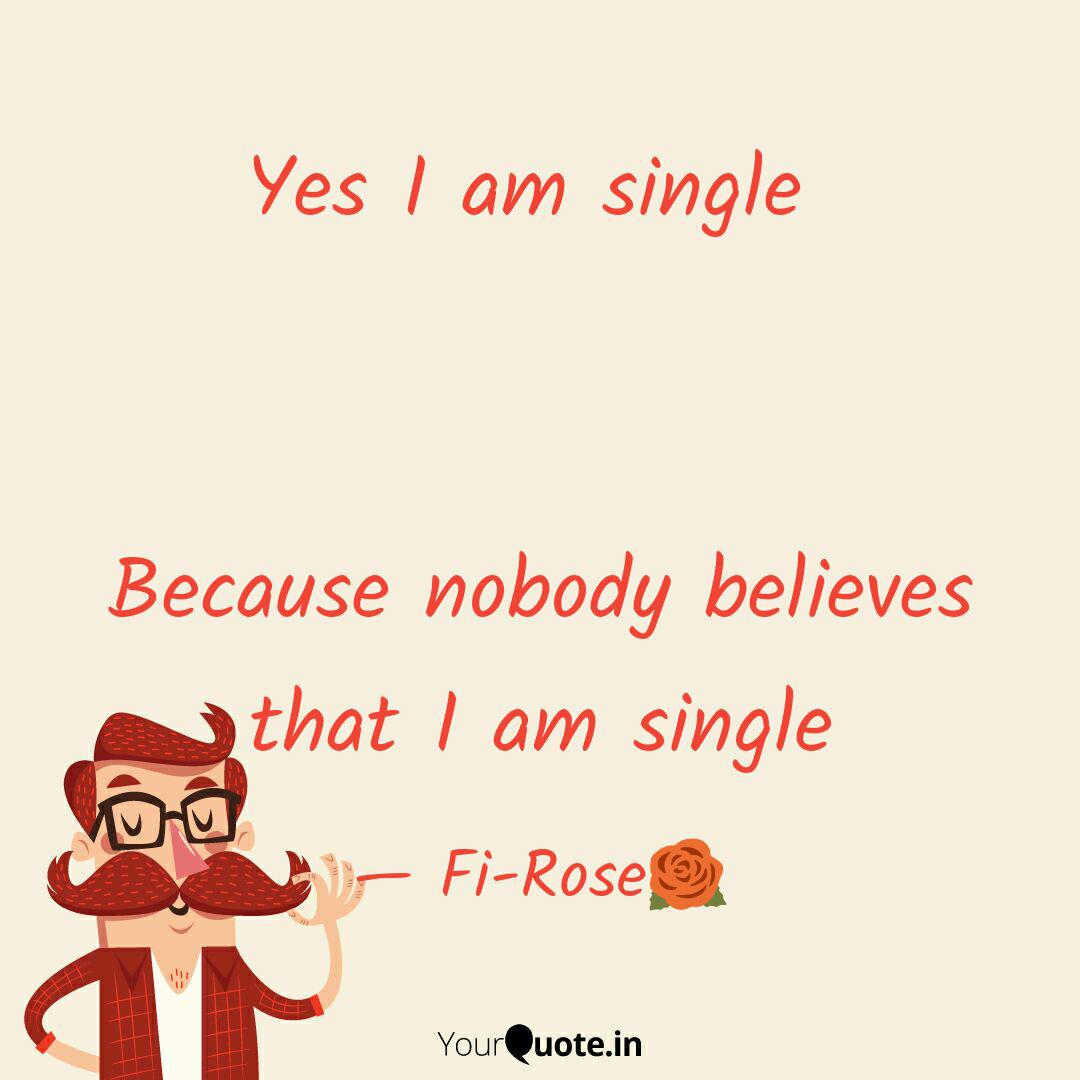 Am quotes i single 19 Quotes