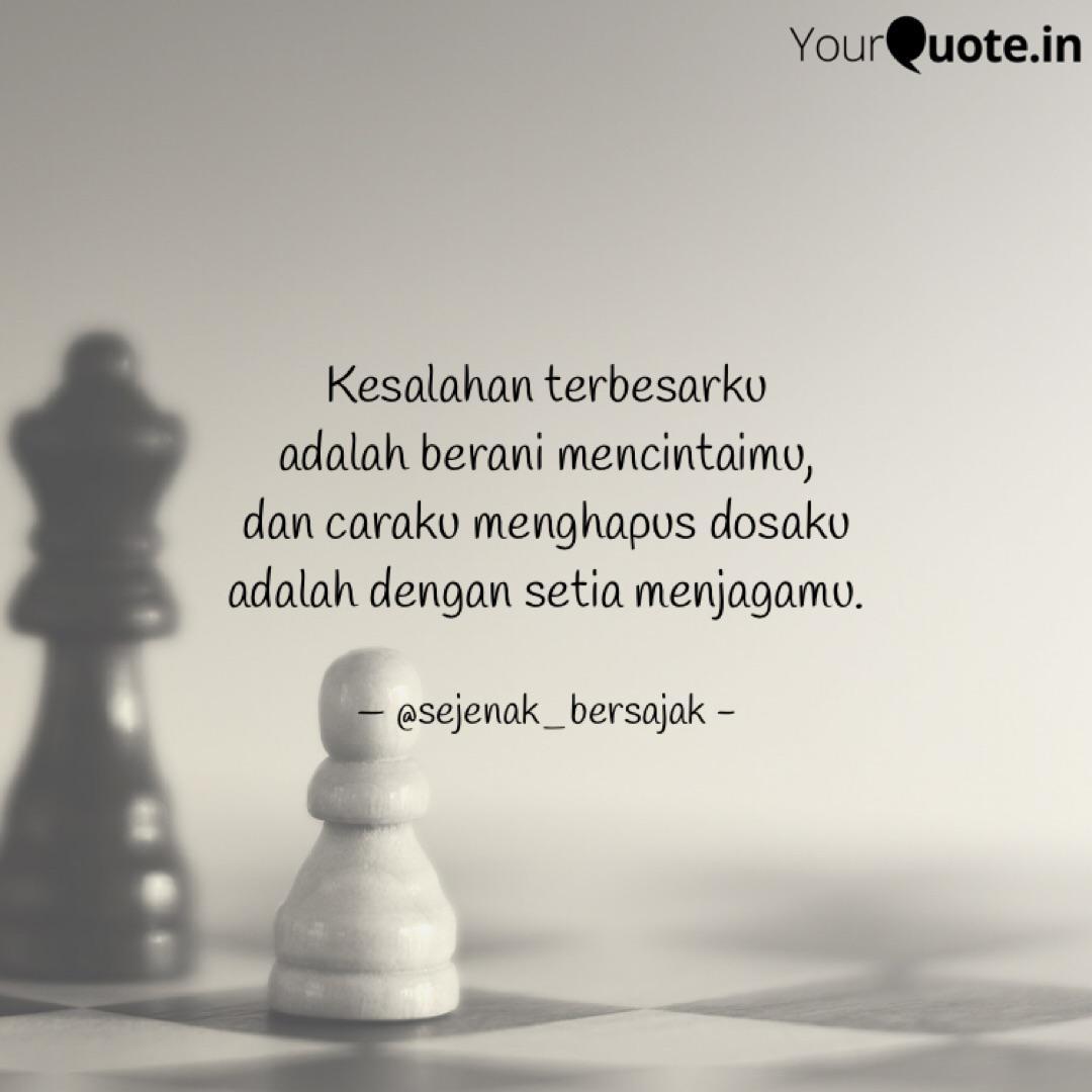 kesalahan terbesarku ada quotes writings by sejenak