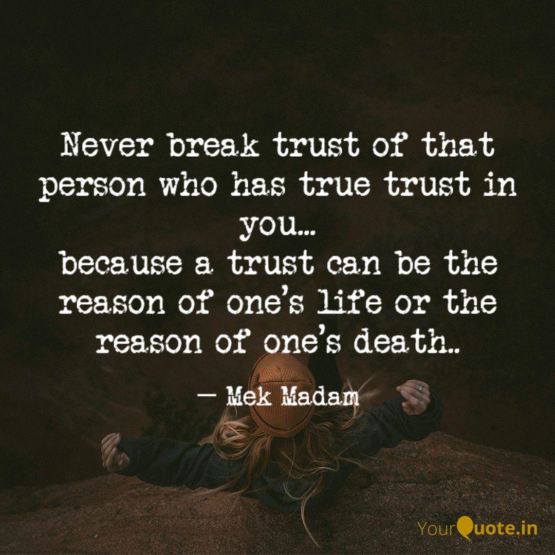 Never Break Trust Of That Quotes Writings By Mek Madam Yourquote