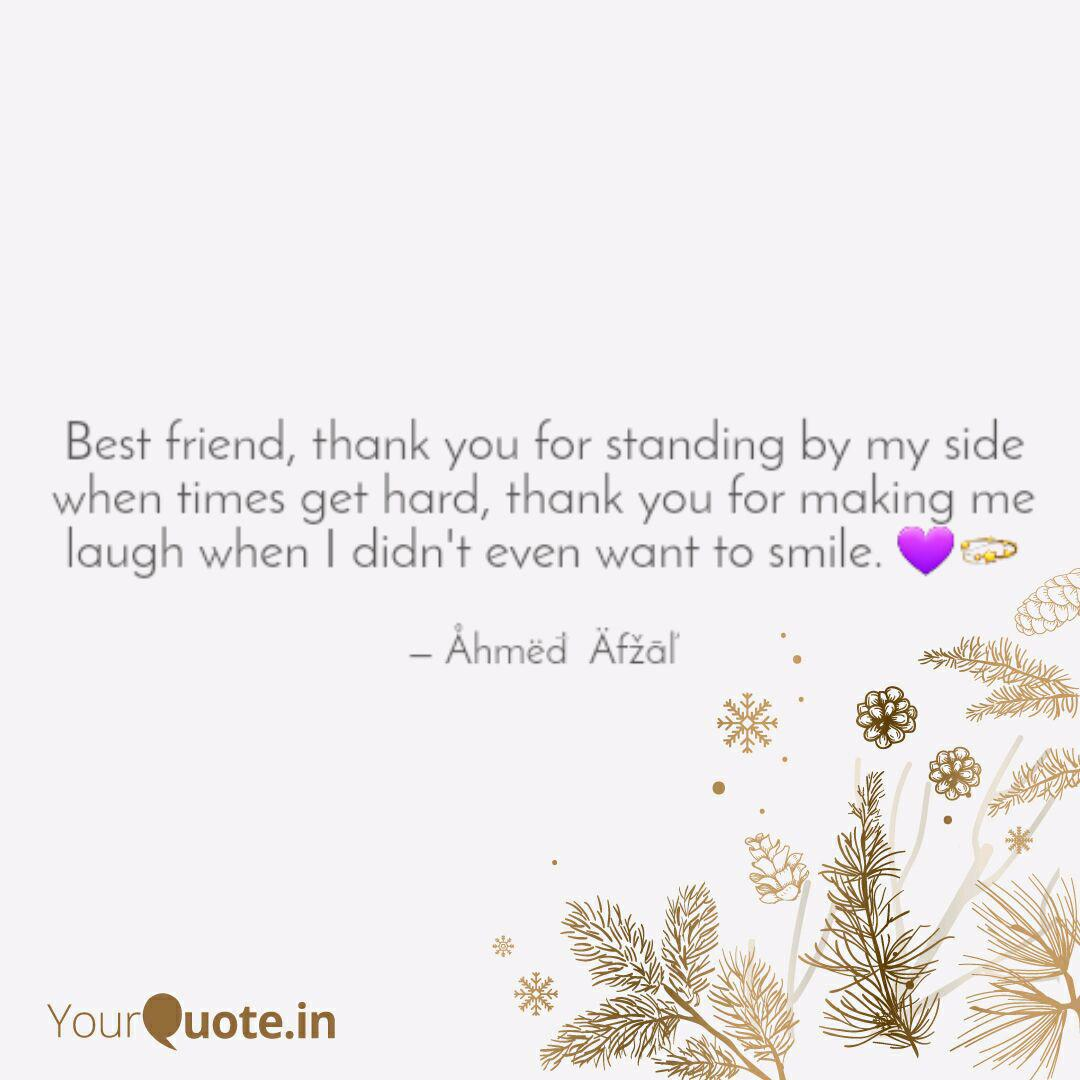 best friend thank you fo quotes writings by ahmed afzal