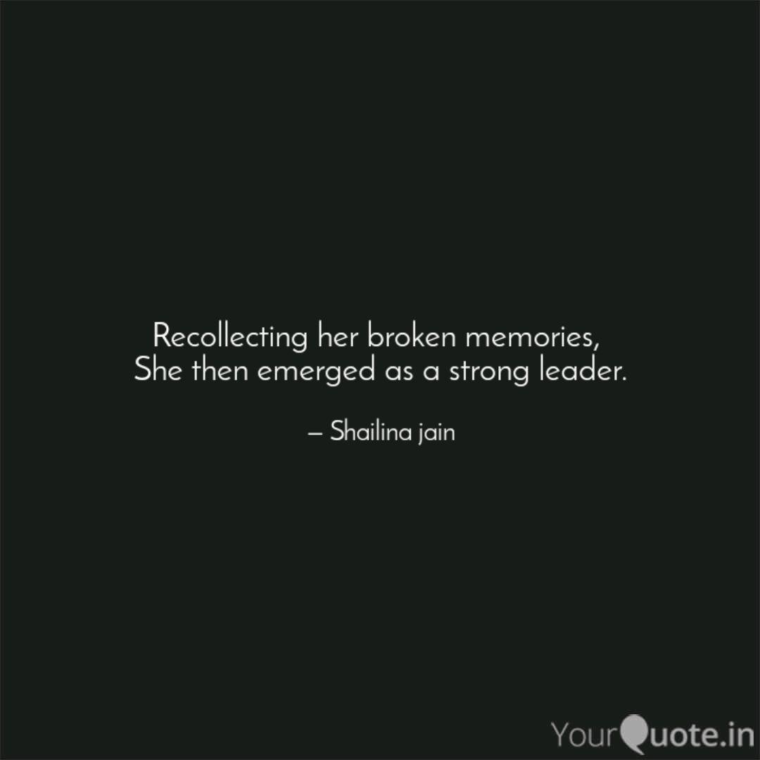 recollecting her broken m quotes writings by shailina jain