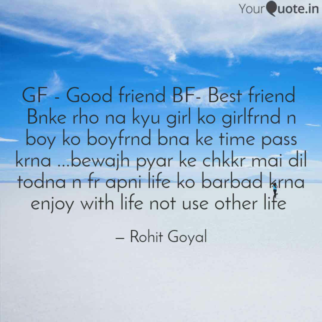 GF - Good friend BF- Best...   Quotes & Writings by ROHIT ...