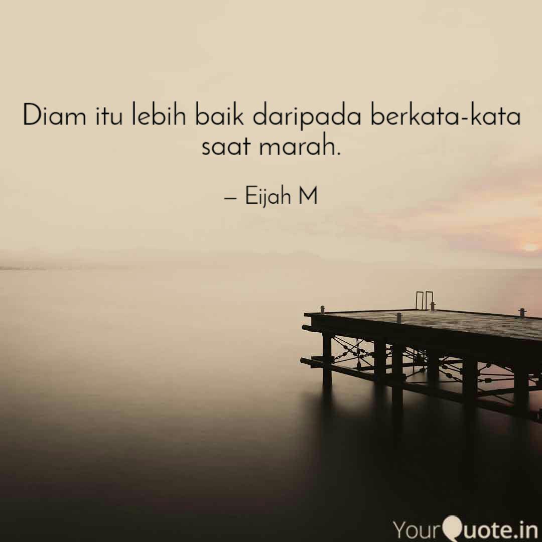 Diam Itu Lebih Baik Darip Quotes Writings By Eijah M