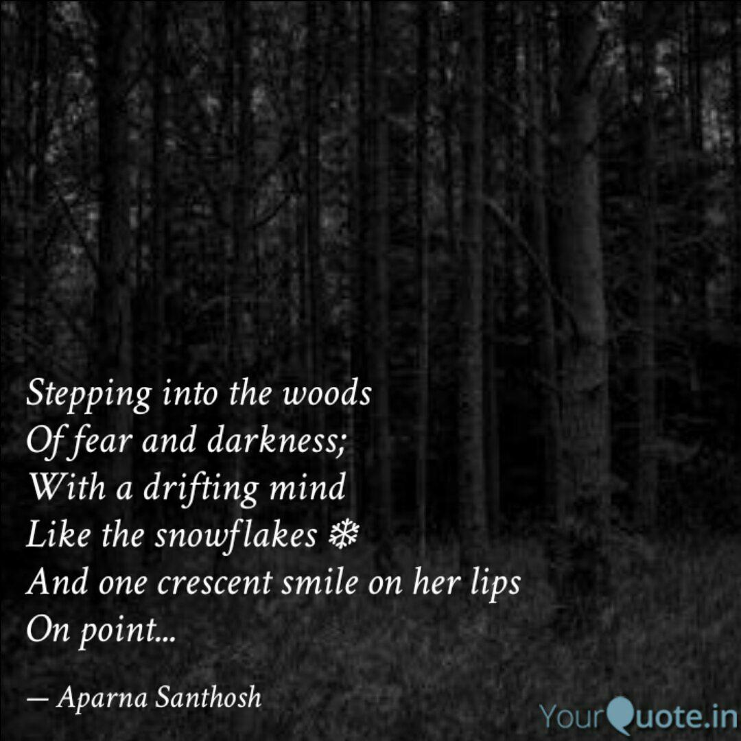 Stepping into the woods O... | Quotes & Writings by Aparna ...