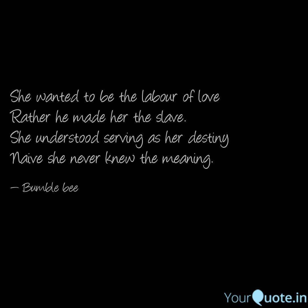 She wanted to be the labo... | Quotes & Writings by Shilpy | YourQuote