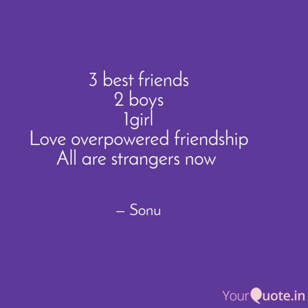 3 Best Friends 2 Boys 1gi Quotes Writings By Snehasish Panigrahi Yourquote