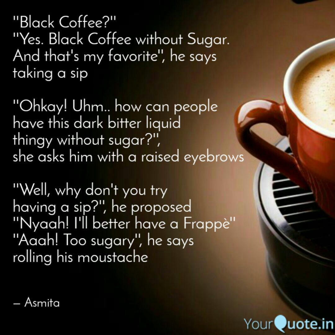 black coffee yes quotes writings by asmita das