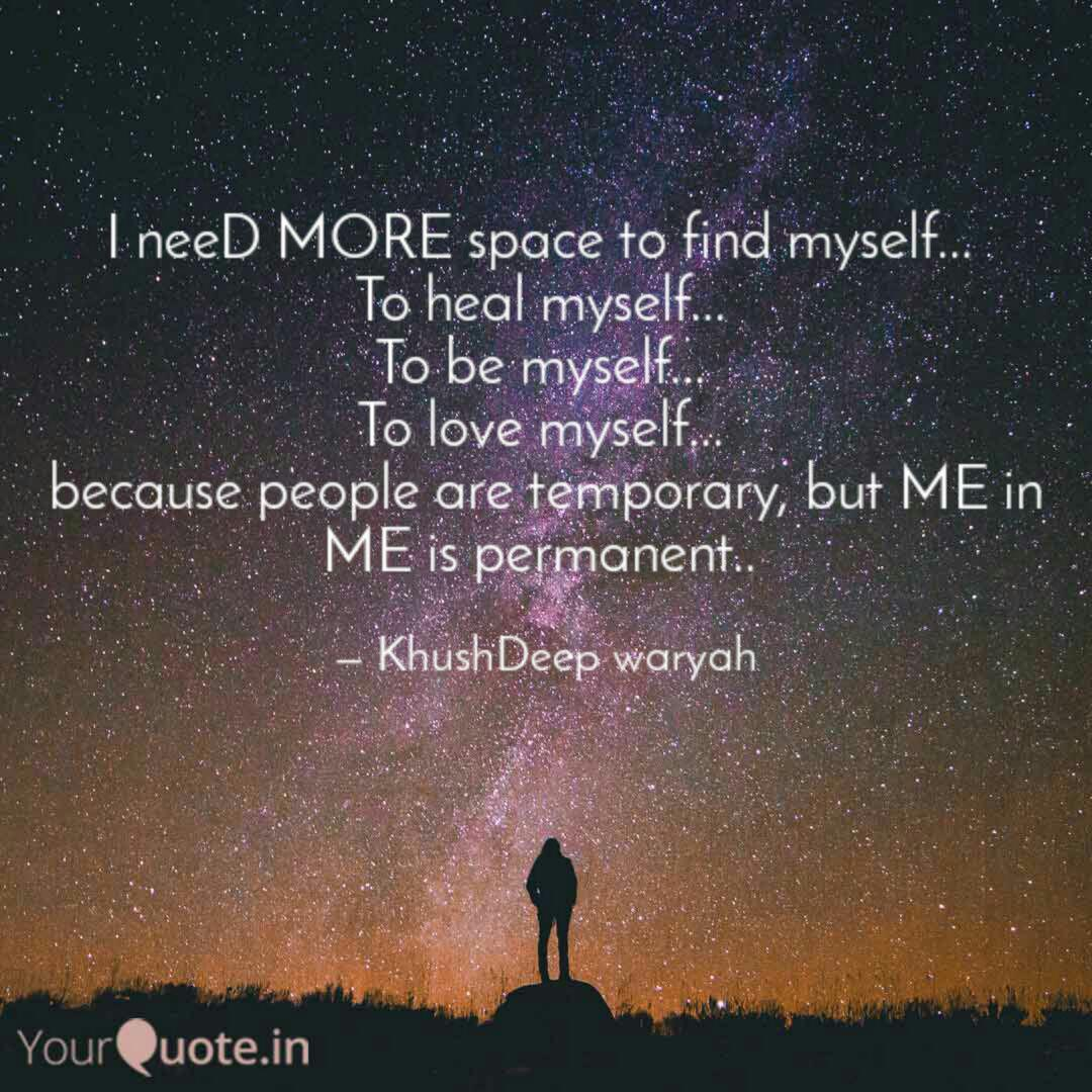I neeD MORE space to find... | Quotes & Writings by Khush ...