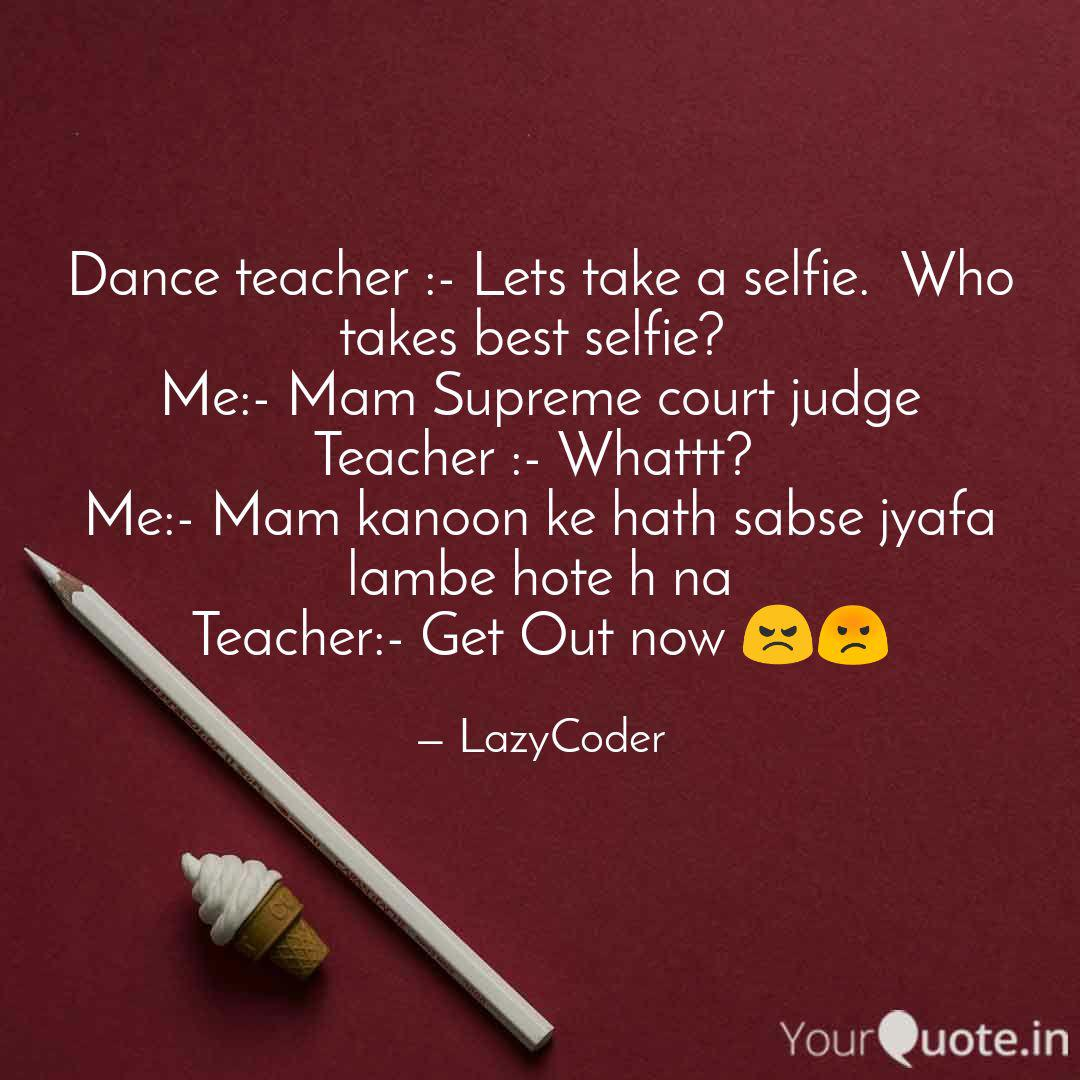 Dance teacher :- Lets tak... | Quotes & Writings by Lazy ...