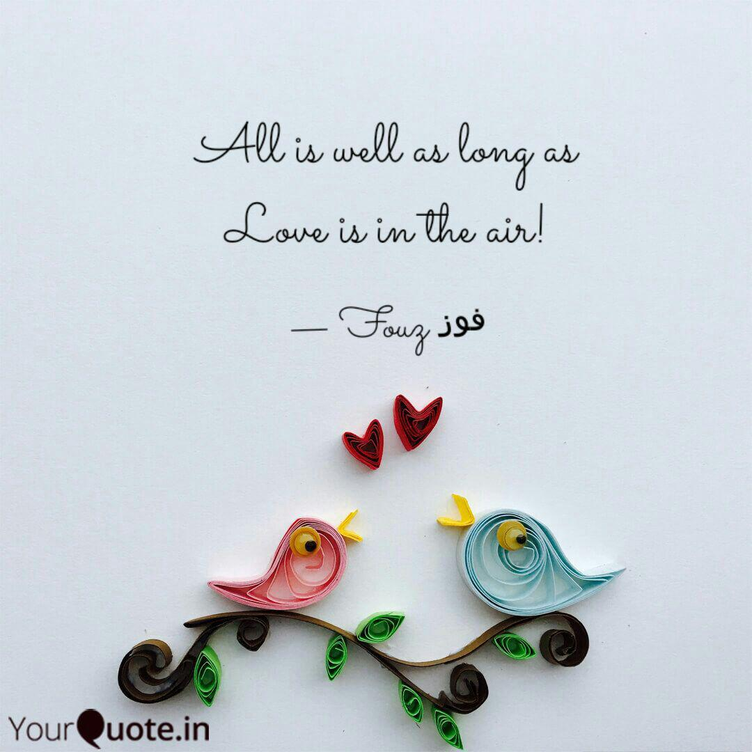 All is well as long as Lo... | Quotes & Writings by fz fz | YourQuote