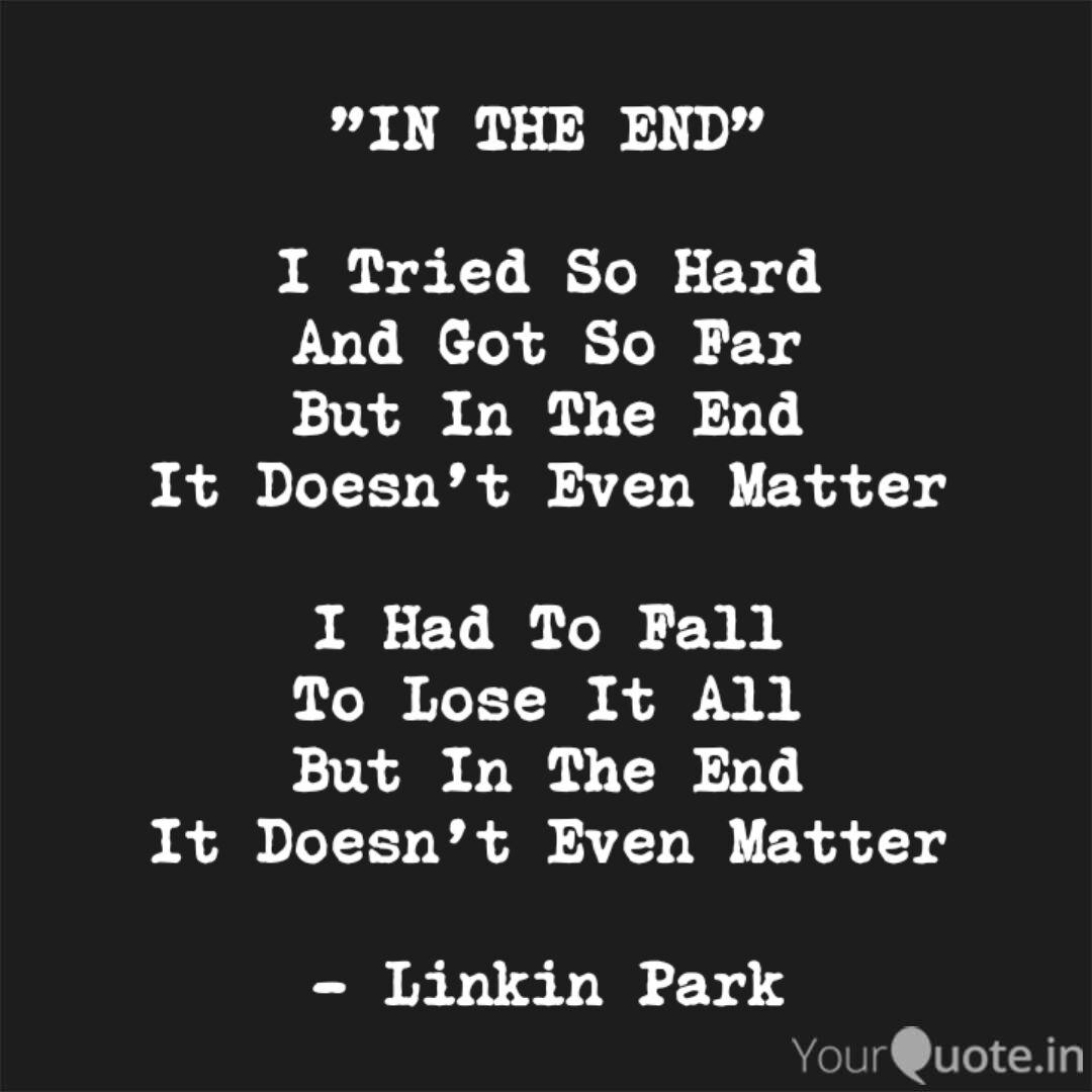 In The End I Tried So Quotes Writings By Atharva
