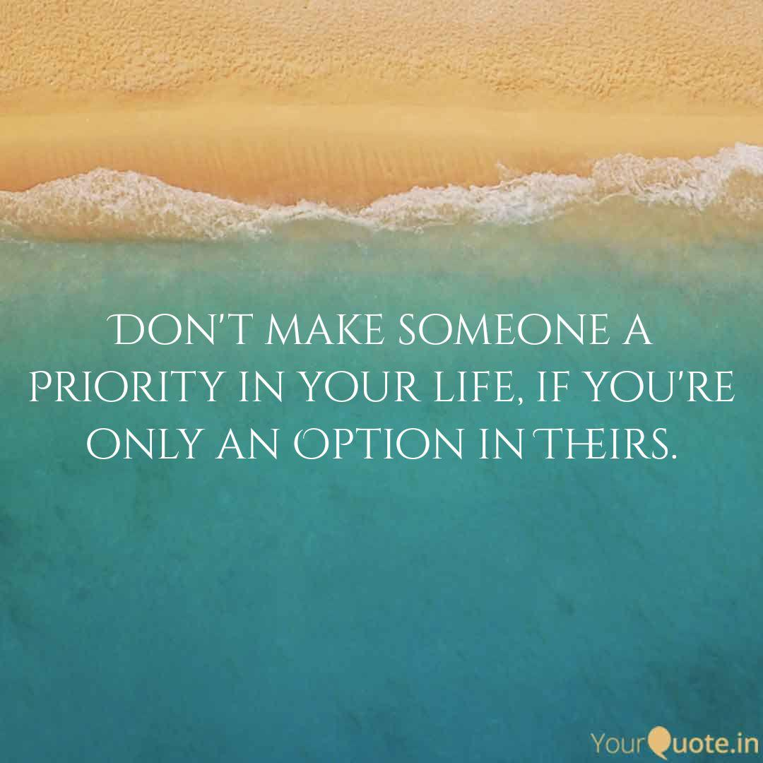 Don\'t make someone a Prio... | Quotes & Writings by Monika ...