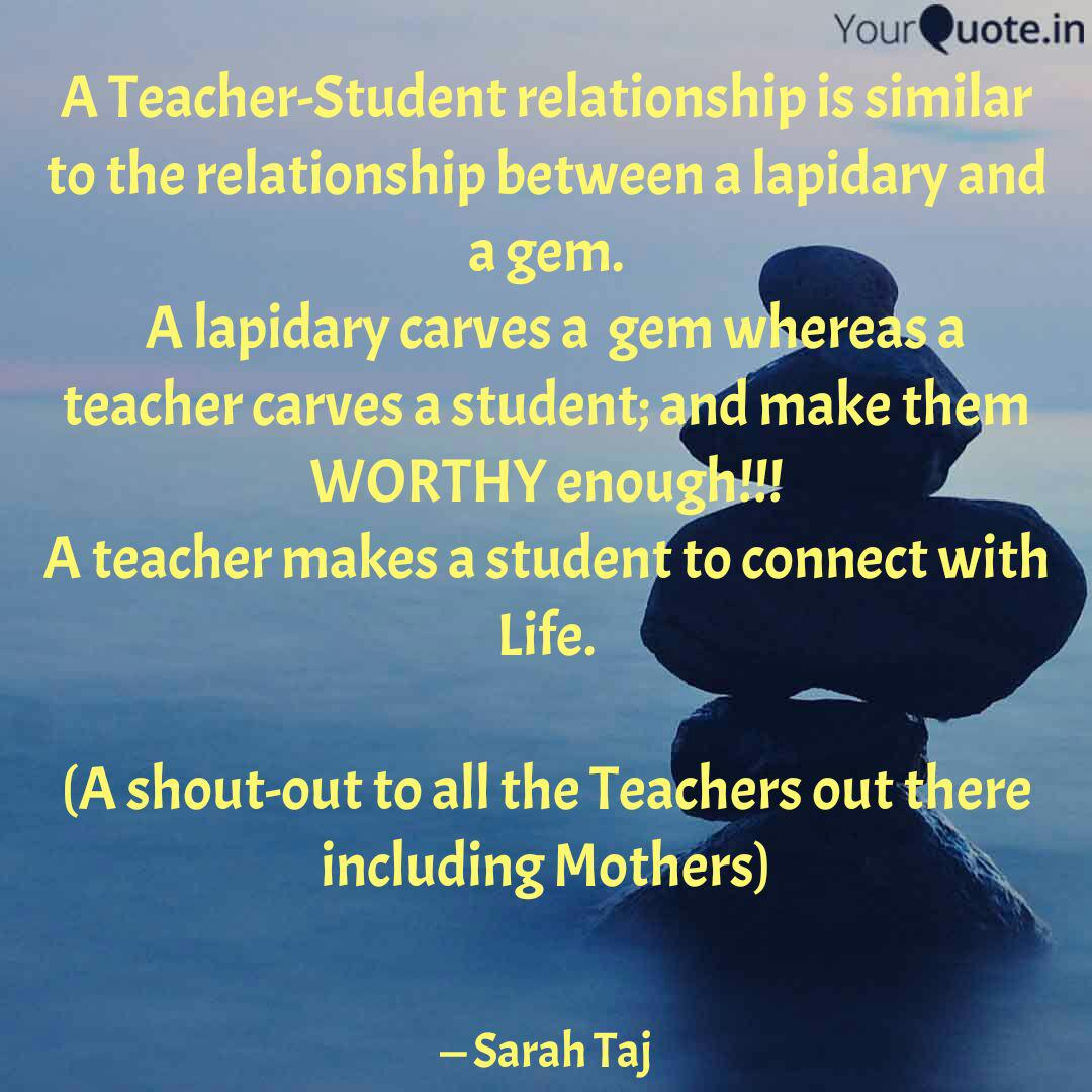 A Teacher Student Relatio Quotes Writings By Sarah Taj Yourquote
