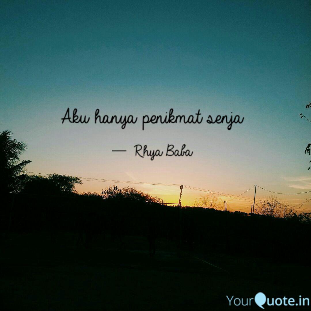 aku hanya penikmat senja quotes writings by rhya baba