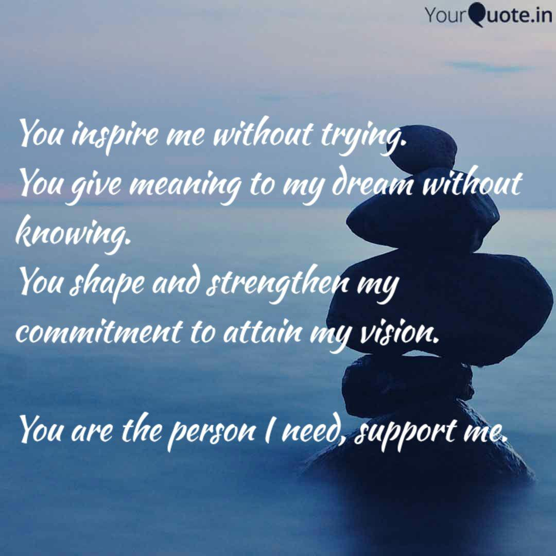 You inspire me without tr... | Quotes & Writings by U ...