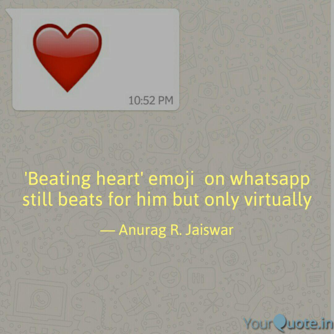 Beating Heart Emoji On Quotes Writings By Anurag Jaiswar Yourquote