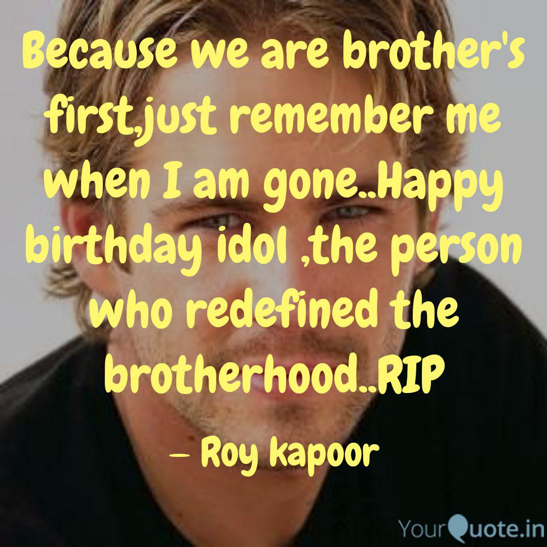 Because we are brother\'s ... | Quotes & Writings by Roy ...