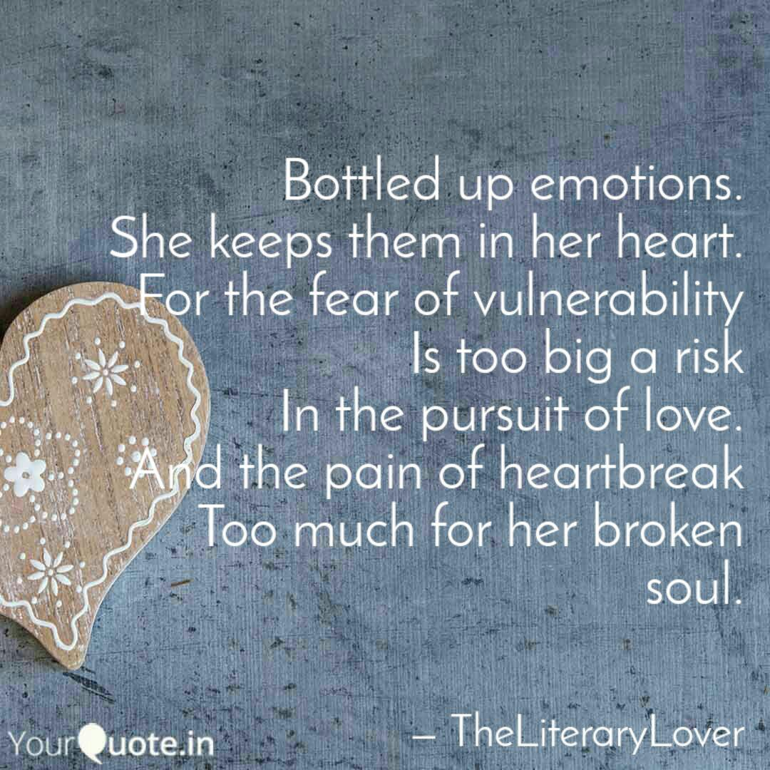 Bottled up emotions. She ...   Quotes & Writings by Malavika ...