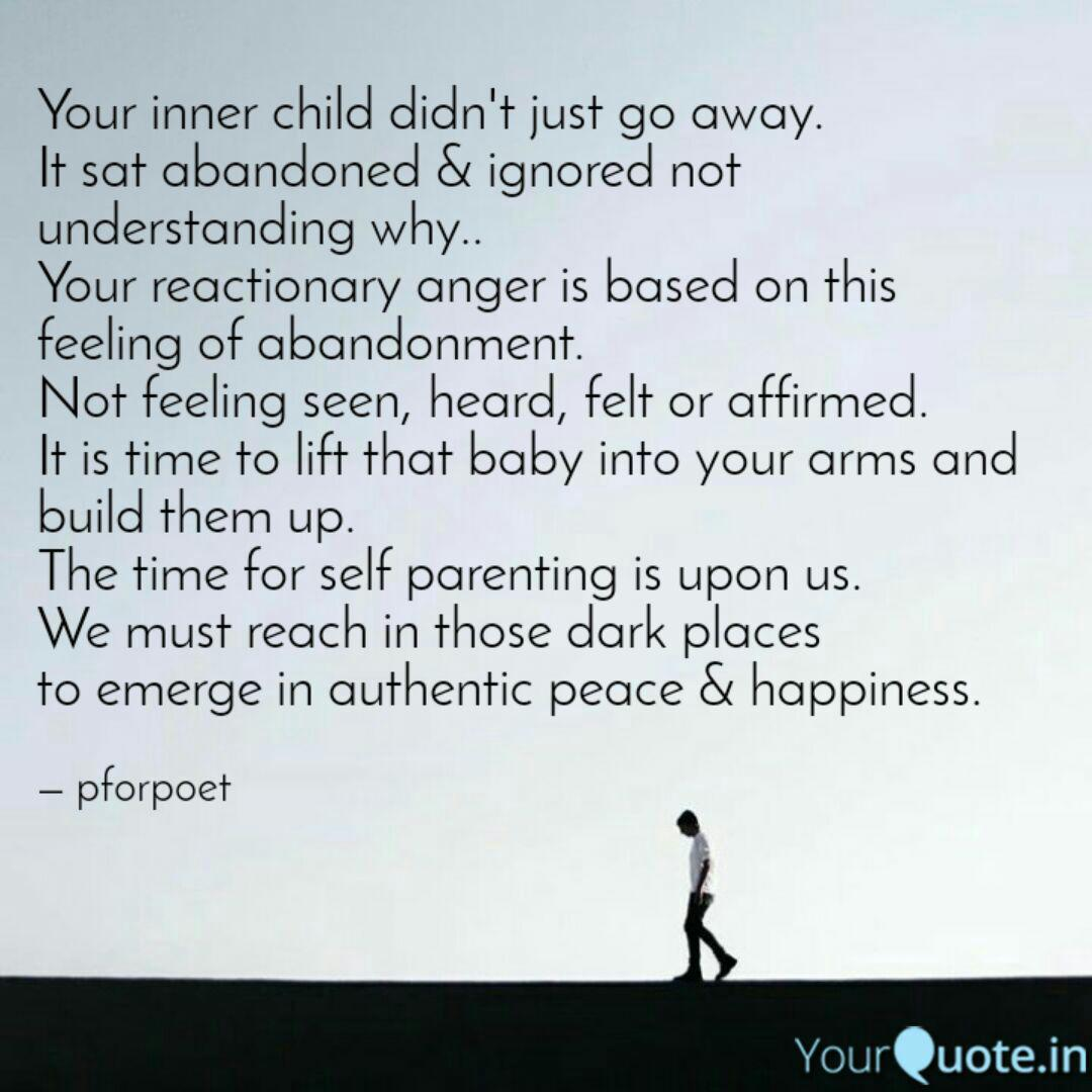 Your Inner Child Didn T J Quotes Writings By Pallavi Kaushik Yourquote