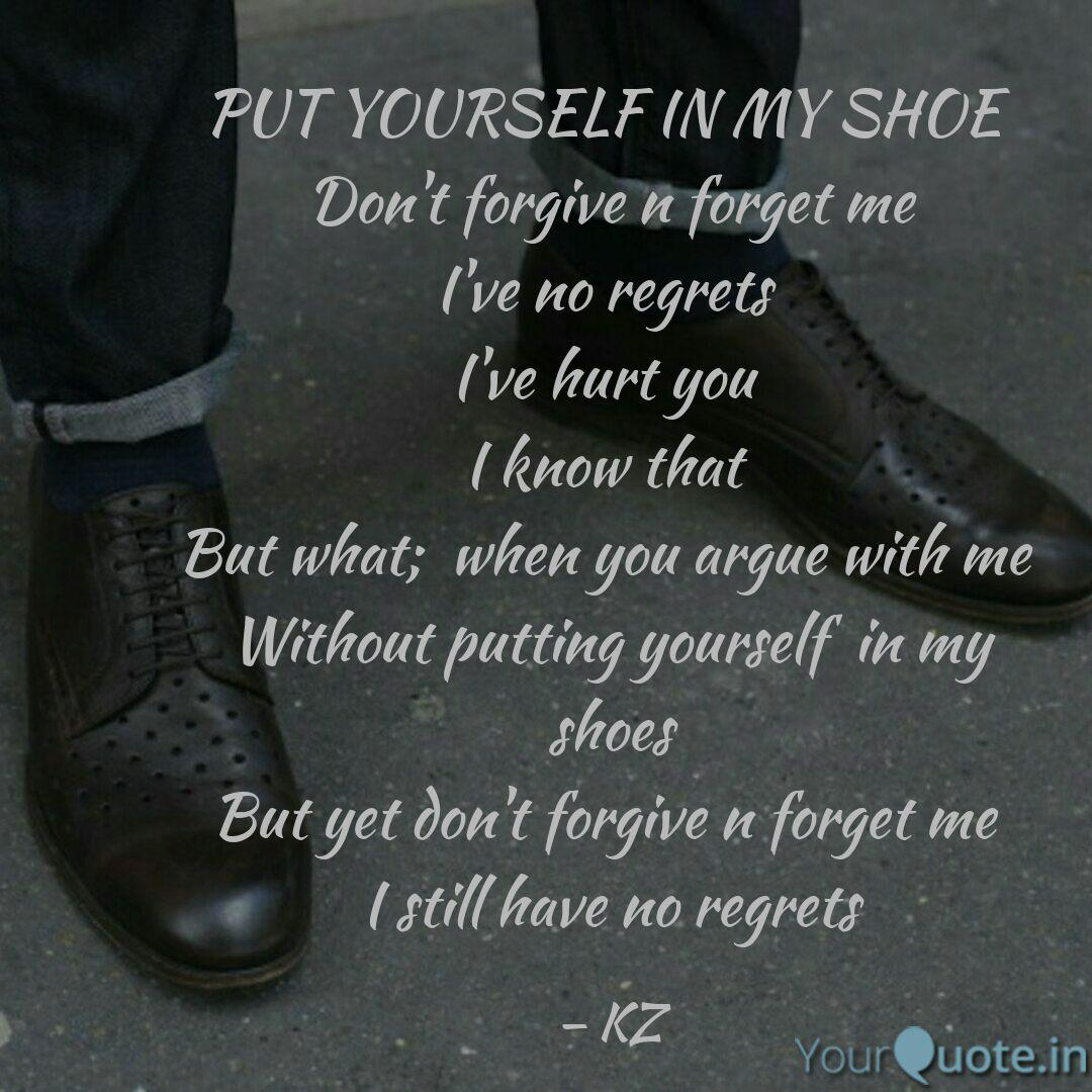 Put Yourself In My Shoe Quotes Writings By Kiran Zakir Yourquote