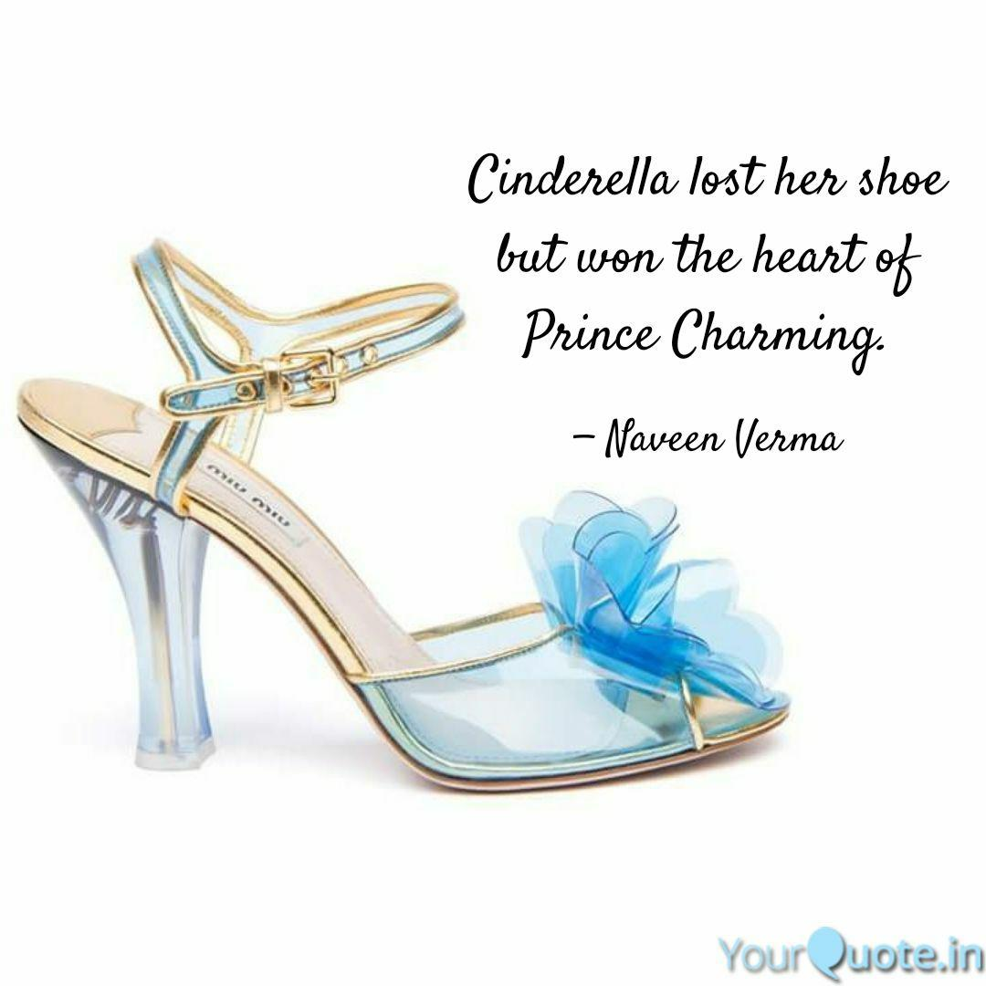 Cinderella lost her shoe ... | Quotes & Writings by Naveen ...
