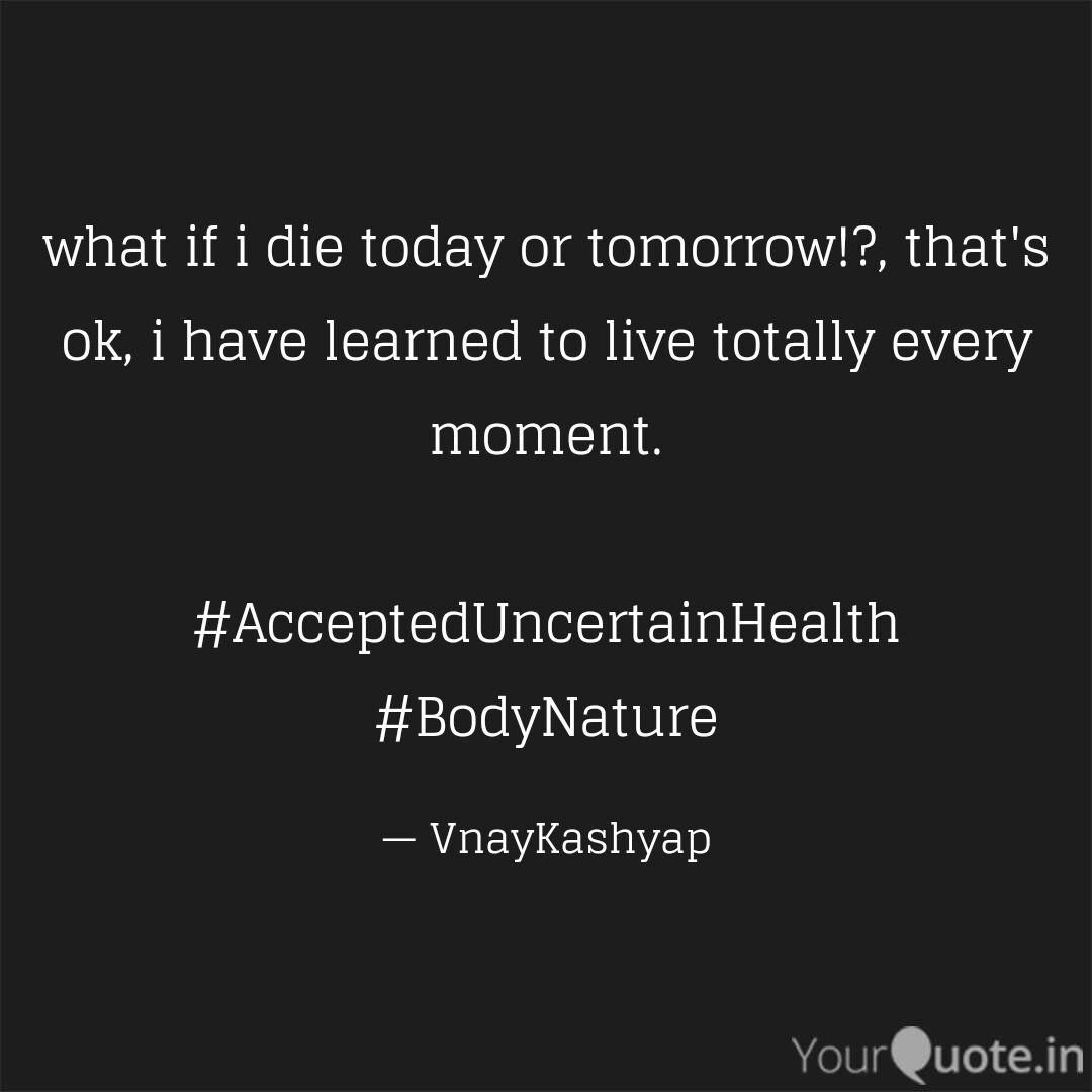 what if i die today or to  Quotes & Writings by VinayAnnu