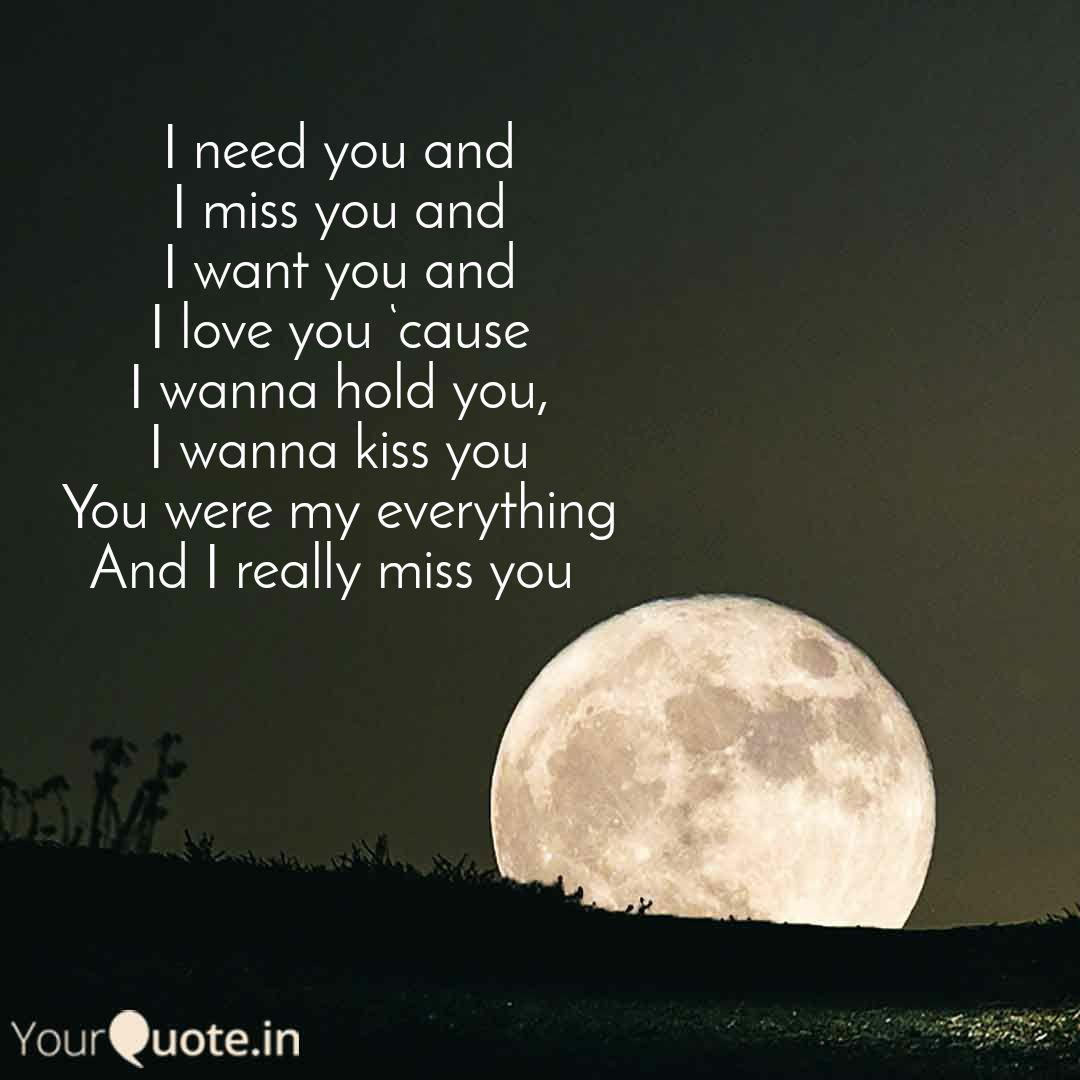 I Need You And I Miss You Quotes Writings By Kshitiz Yourquote