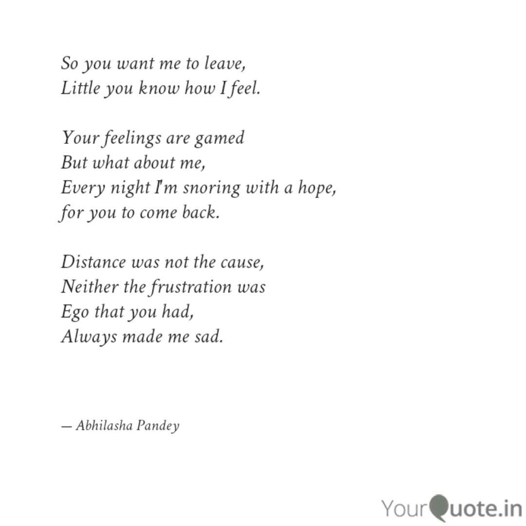 So You Want Me To Leave Quotes Writings By Abhilasha