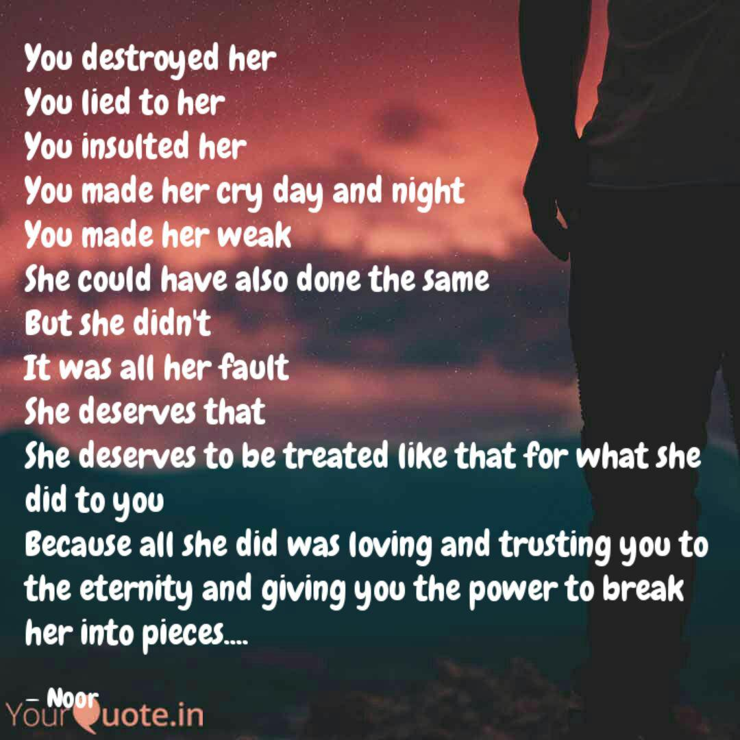 You destroyed her You lie...   Quotes & Writings by Divya ...