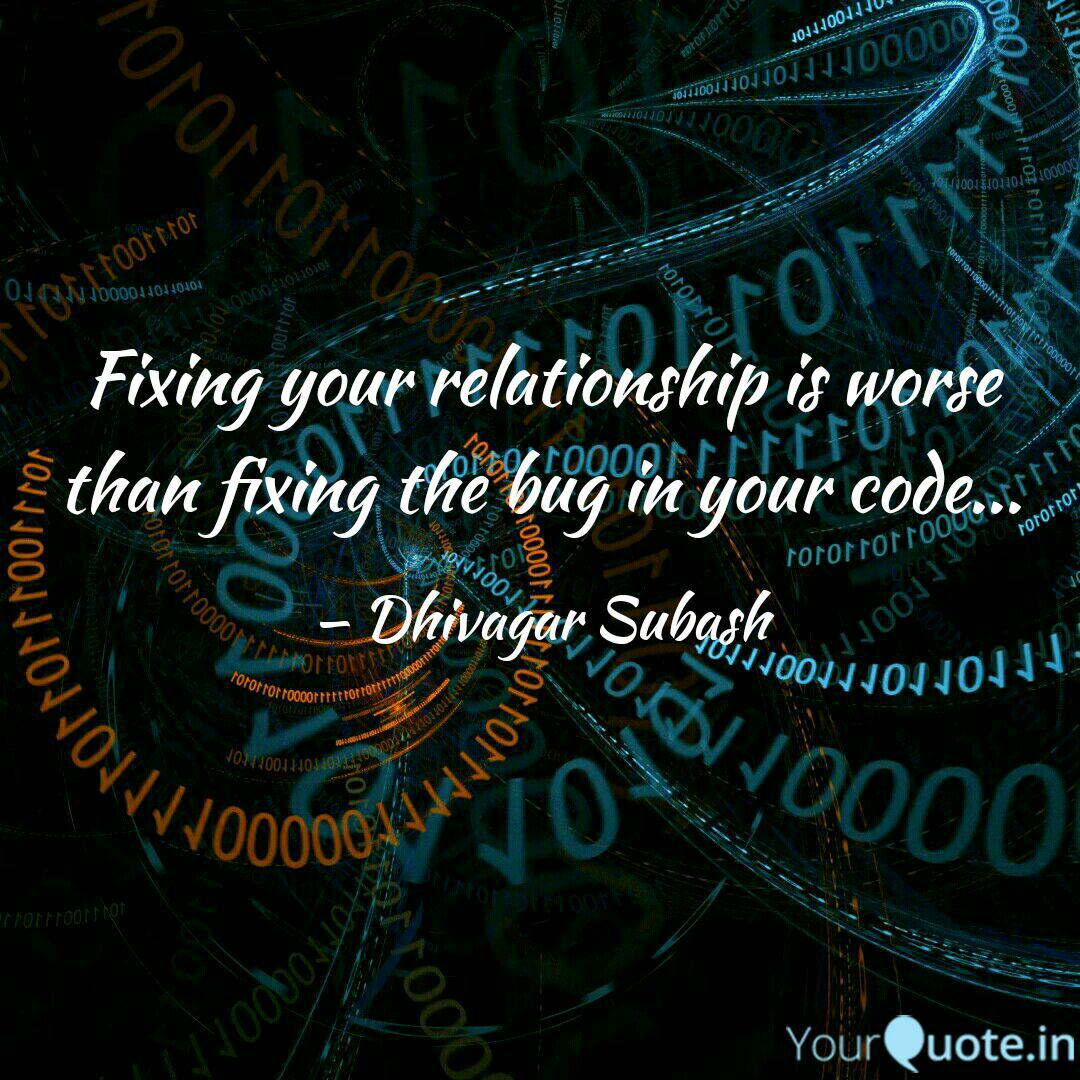 Fixing your relationship ...   Quotes & Writings by Dhivagar ...