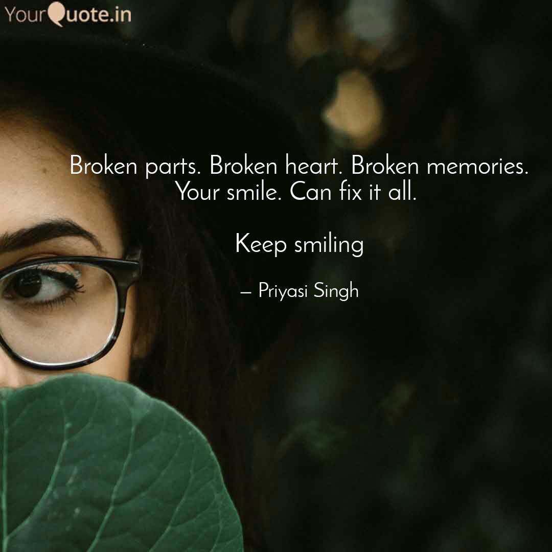 broken parts broken hear quotes writings by priyasi singh