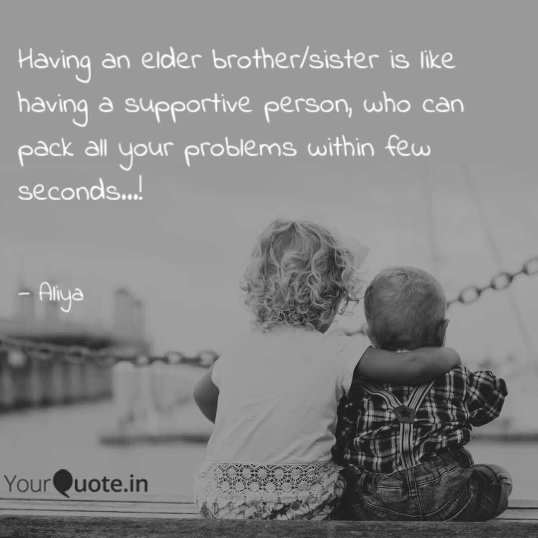 Having An Elder Brother S Quotes Writings By Miss Zaidi Yourquote