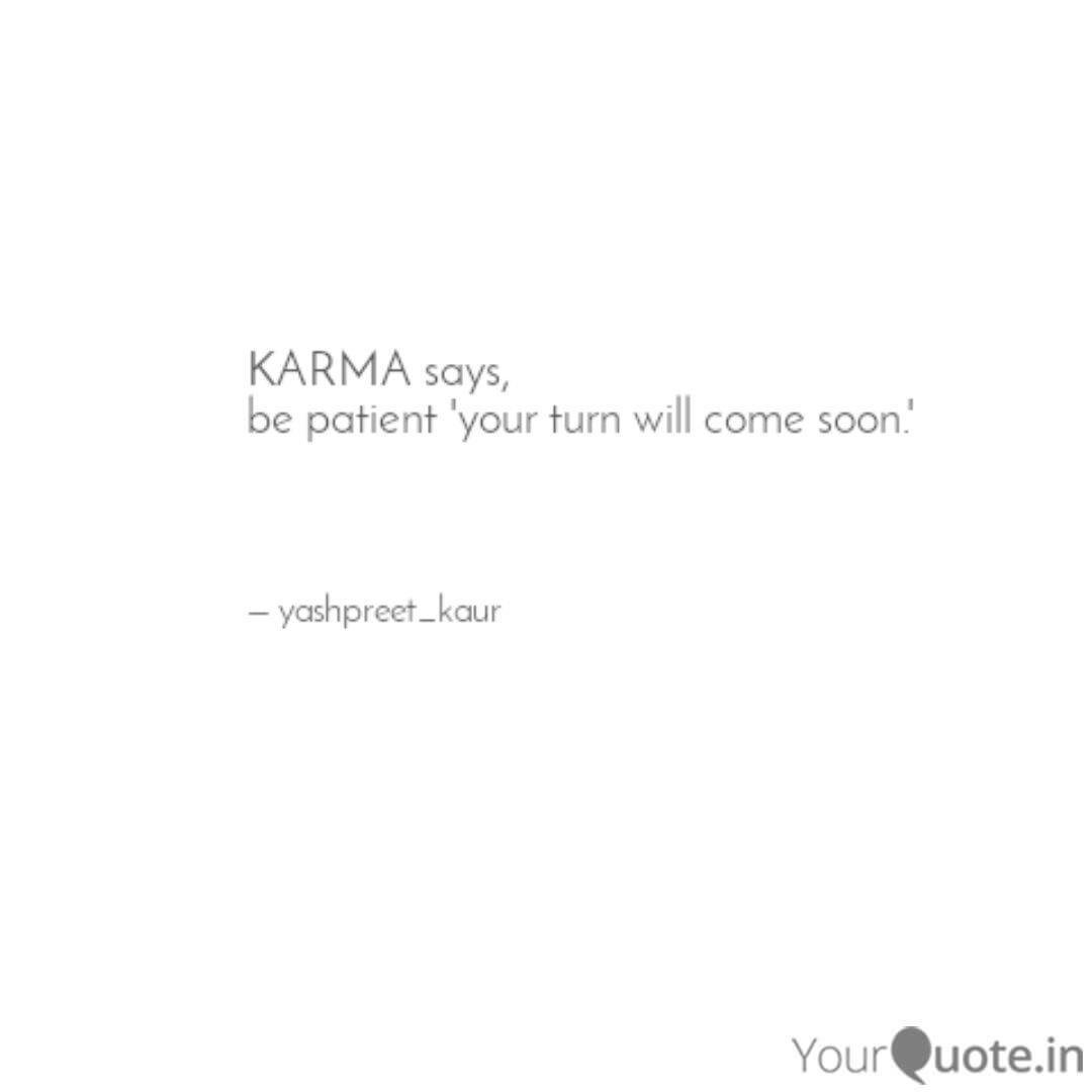 Karma Says Be Patient Y Quotes Writings By Yashpreet Kaur Saggu Yourquote