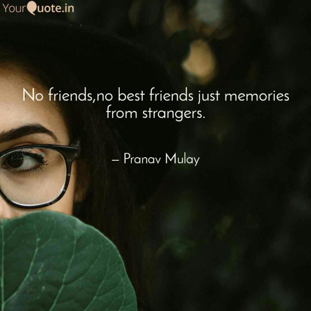 no friends no best friend quotes writings by pranav mulay